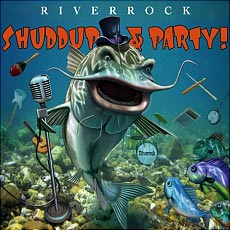 """Shuddup and Party!"" Riverrock"